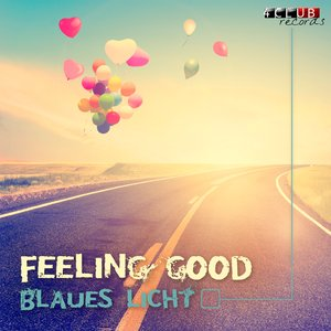 Blaues Licht – Feeling good [preview]